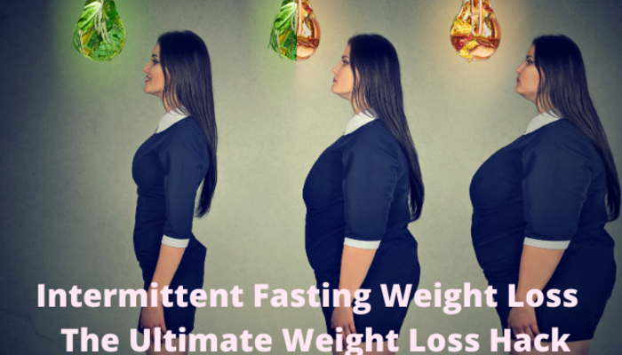 Intermittent fasting weight loss  the ultimate weight loss hack